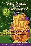 Who Killed Albus Dumbledore?, John Granger, 0972322116