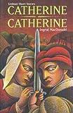 Catherine, Catherine, Ingrid MacDonald, 0889611645