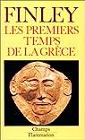 Les Premiers temps de la Grèce. L'âge du bronze et l'époque archaïde par Finley