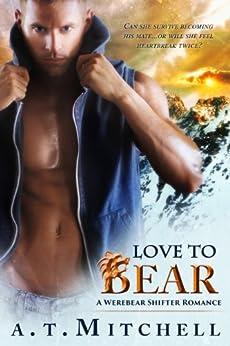 Love to Bear: A Werebear Shifter Romance by [Mitchell, A.T.]