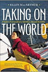 Taking on the World  : A Sailor's Extraordinary Solo Race Around the Globe Hardcover