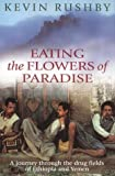 Eating the Flowers of Paradise: new pbk edn: A Journey Through the Drug Fields of Ethiopia and Yemen
