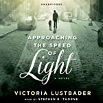 Approaching the Speed of Light: A Novel | Victoria Lustbader