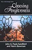 Choosing Forgiveness, John Loren Sandford and Paula Sandford, 0963774115