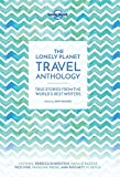 img - for The Lonely Planet Travel Anthology: True stories from the world's best writers (Lonely Planet Travel Literature) book / textbook / text book