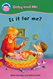 Is it for me? (Start Reading: Baby and Me) by Claire Llewellyn (2010-06-24)