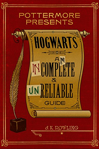 Scenes From A Hat Ideas (Hogwarts: An Incomplete and Unreliable Guide (Kindle Single) (Pottermore Presents Book)