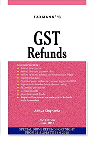 GST Refunds (Special Drive Refund Fortnight From 31-5-2018 to 14-6-2018)