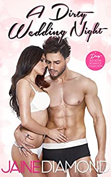 A Dirty Wedding Night: A Dirty Rockstar Romance (Dirty, Book 2.5) by [Diamond, Jaine]