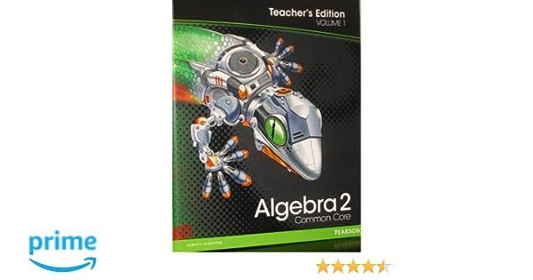 Algebra 2: Common Core Teacher's Edition Volume 1