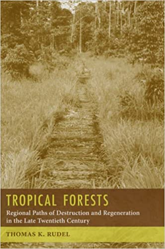 Book Tropical Forests: Paths of Destruction and Regeneration in the Late Twentieth Century