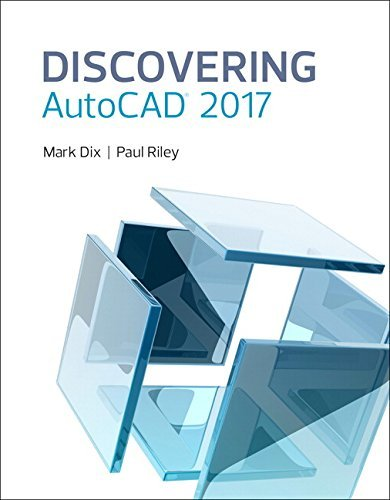 Discovering AutoCAD 2017 by Mark Dix (2016-09-18)