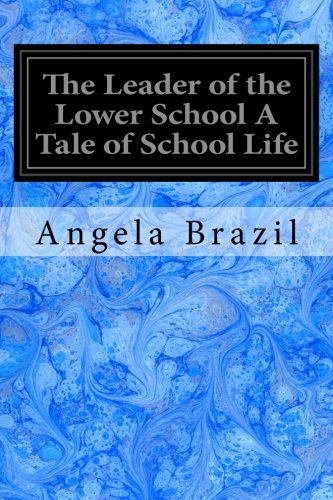 The Leader of the Lower School A  Tale of School Life pdf epub