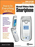 How to Do Everything with Your Smartphone, Windows Mobile Edition, Jason R. Rich, 0072256745