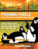 Pushing Pixels : Secret Weapons for the Modern Flash Animator, Georgenes, Chris, 0240818431