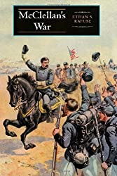 McClellan's War: The Failure of Moderation in the Struggle for the Union