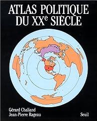 Atlas politique du XXe siècle par Gérard Chaliand