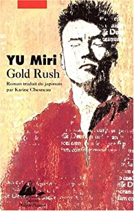 Gold Rush par Yu Miri