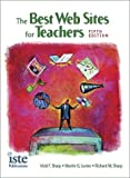 The Best Web Sites for Teachers, Sharp, Vicki F. and Levine, Martin G., 1564841952