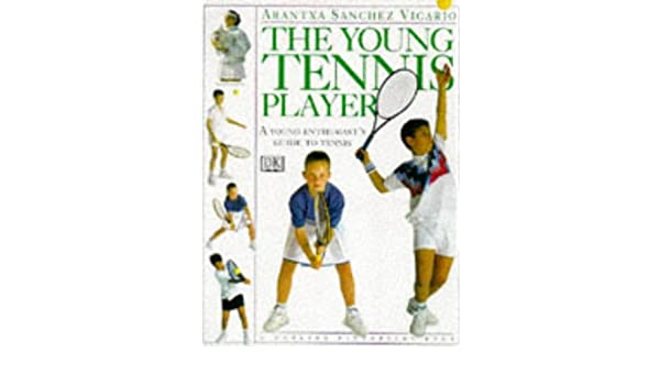 Young Tennis Player: A Definitive Guide for Every Young ...