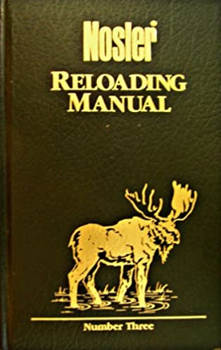 nosler reloading manual number three gail editor root amazon com rh amazon com nosler reloading manual #1 nosler reloading manual #1
