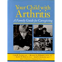 Your Child with Arthritis: A Family Guide for Caregiving