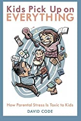 Kids Pick Up on EVERYTHING by David Code (2011-09-19)