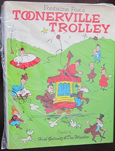 Fontaine Fox's TOONERVILLE TROLLEY -