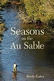 Seasons on the Au Sable, Rusty Gates, 1587264528