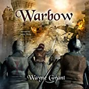 Warbow: The Saga of Roland Inness, Volume 2 | Wayne Grant