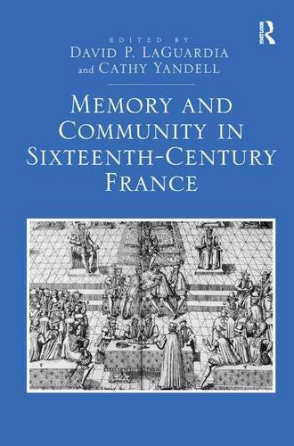 Memory and Community in Sixteenth-Century France