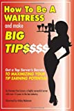 How to be a Waitress and Make Big Tips, Romana Van Lissum, 1933817615
