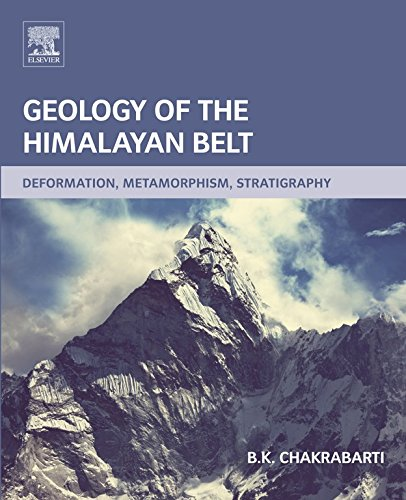 Geology of the Himalayan Belt: Deformation, Metamorphism, Stratigraphy