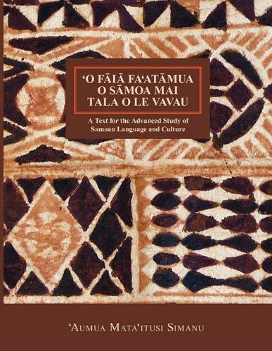 'O Faia Fa'atumua O Samoa Mai Tala O Le Vavau (Nflrc Monographs)...