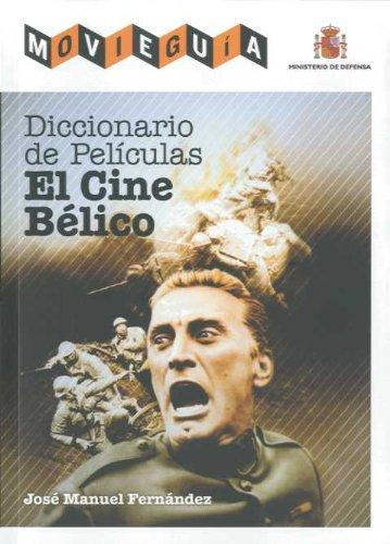 Descargar Libro Diccionario De Películas Del Cine Bélico José Manuel Fernández
