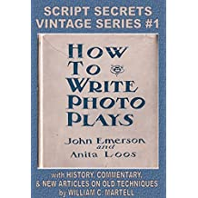 How To Write Photoplays (Vintage Screenwriting Series Book 1)