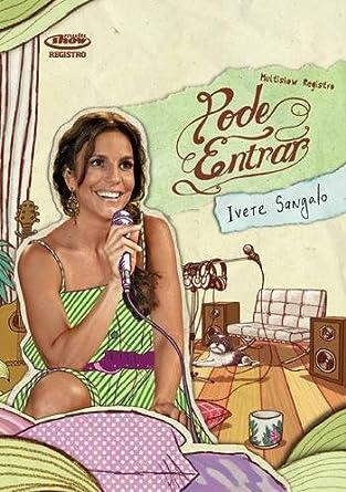 PODE SANGALO IVETE BAIXAR ENTRAR DVD DE