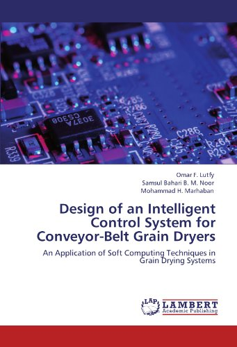 Design of an Intelligent Control System for Conveyor-Belt Grain Dryers: An Application of Soft Computing Techniques in Grain Drying Systems