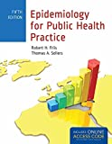 Epidemiology for Public Health Practice: Includes Access to 5 Bonus eChapters