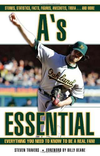 A's Essential: Everything You Need to Know to Be a Real Fan! -