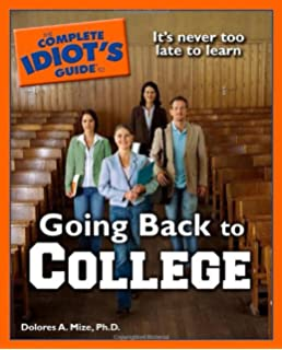 Adult Students: A Painless Guide to Going Back to College: Gen ...