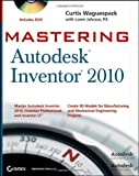 Mastering Autodesk Inventor 2010, Curtis Waguespack, 0470478306