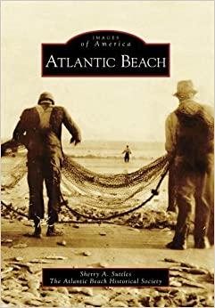 Atlantic Beach (Images of America) by Sherry A. Suttles (2009-05-27)