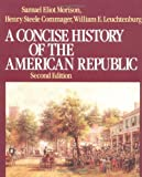 A Concise History of the American Republic, Morison, Samuel Eliot and Commager, Henry Steele, 0195031806
