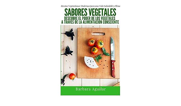 Sabores Vegetales: Recetas Vegetarianas Modernas eBook ...