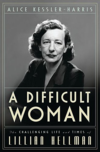 Image of A Difficult Woman: The Challenging Life and Times of Lillian Hellman