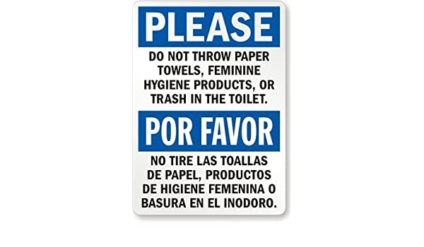 Please: Do not Throw Paper Towels, Feminine Hygiene Products, or Trash In The Toilet Laminated Vinyl Sign, 5