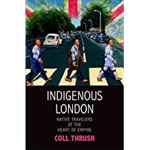 Indigenous London: Native Travelers at the Heart of Empire