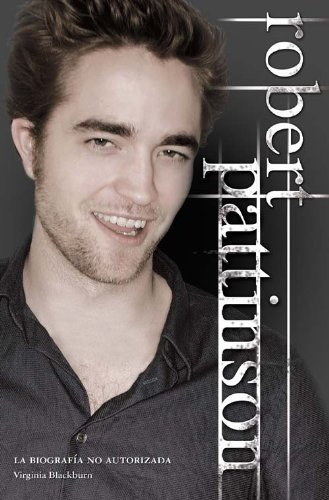 Descargar Libro Robert Pattinson La Biografia No Virginia Blackburn