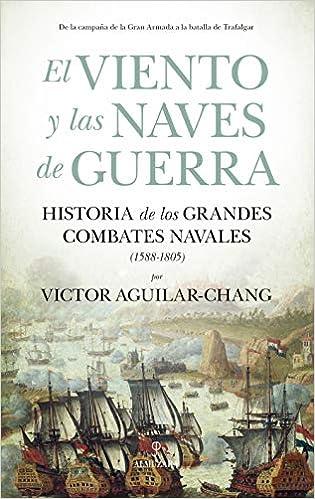 El viento y Las Naves De Guerra de Victor Aguilar-Chang
